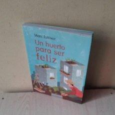 Libros de segunda mano: MARC ESTEVEZ - UN HUERTO PARA SER FELIZ - CIRCULO DE LECTORES 2012 - FIRMADO . Lote 118278547