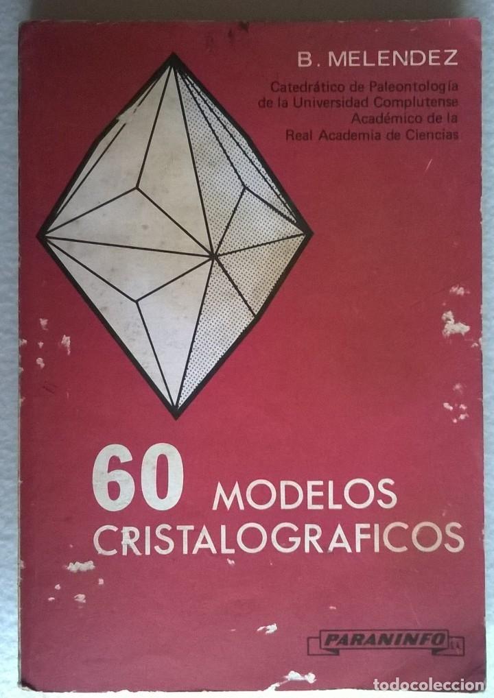 315-60 MODELOS CRISTALOGÁFICOS-B MELÉNDEZ, PARANINFO, MADRID (Libros de Segunda Mano - Ciencias, Manuales y Oficios - Paleontología y Geología)