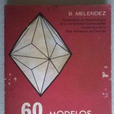 Libros de segunda mano: 315-60 MODELOS CRISTALOGÁFICOS-B MELÉNDEZ, PARANINFO, MADRID. Lote 54365801