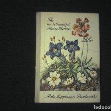 Libros de segunda mano: THE MOST BEAUTIFUL ALPINE FLOWERS. Lote 118390479