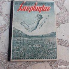 Libros de segunda mano: LAS PLANTAS ,LAS ENFERMEDADES Y SU TRATAMIENTO POR LAS PLANTAS , DR.VANDER, 22X29, 1942. Lote 118427471