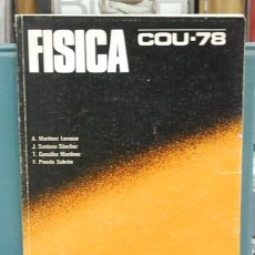 Libros de segunda mano de Ciencias: FÍSICA, COU-78. MARTINEZ LOENZO / SANTANA SÁNCHEZ / GONZÁLEZ MARTÍNEZ / PINEDO SOBRÓN. Lote 118472639
