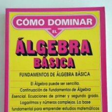 Libros de segunda mano de Ciencias: CÓMO DOMINAR EL ÁLGEBRA BÁSICA. MANUEL SÁNCHEZ SORDO. EDITORIAL PLAYOR. Lote 118576435