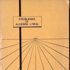 Libros de segunda mano de Ciencias: TEBAR Y CLADERA : PROBLEMAS DE ÁLGEBRA LINEAL (1965). Lote 118636055