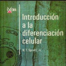 Libros de segunda mano: SPRATT : INTRODUCCIÓN A LA DIFERENCIACIÓN CELULAR (ALHAMBRA, 1969). Lote 118636587