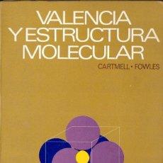 Libros de segunda mano de Ciencias: CARTMELL - FOWLES : VALENCIA Y ESTRUCTURA MOLECULAR (REVERTÉ, 1970). Lote 118682607