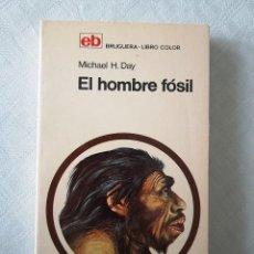 Libros de segunda mano: EL HOMBRE FÓSIL. EDIT. BRUGUERA, 1971 (1º EDICIÓN). Lote 118736087