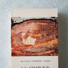 Libros de segunda mano: LA APARICION DE LA VIDA Y DEL HOMBRE . DELAUNAY. EDICIÓN DE 1969 ( 1ª EDICIÓN EN ESPAÑOL). Lote 118738851
