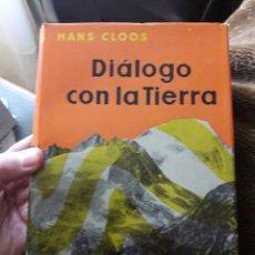 Libros de segunda mano: DIÁLOGO CON LA TIERRA. POR HANS CLOOS. ED LABOR 1962. Lote 118832622