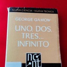 Libros de segunda mano de Ciencias: LIBRO-UNO,DOS,TRES...INFINITO-GEORGE GAMOW-NUEVA TÉCNICA-1969-ESPASA CALPE-VER FOTOS. Lote 118903775