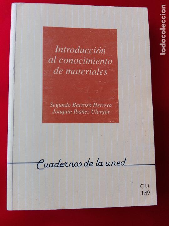 INTRODUCCIÓN AL CONOCIMIENTO DE MATERIALES-CUADERNOS UNED-1996-3ªREIMPRESIÓN-BUEN ESTADO-VER FOTOS. (Libros de Segunda Mano - Ciencias, Manuales y Oficios - Física, Química y Matemáticas)