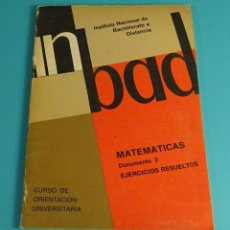 Libros de segunda mano de Ciencias: MATEMÁTICAS. DOCUMENTO 2. EJERCICIOS RESUELTOS. INSTITUTO NACIONAL DE BACHILLERATO A DISTANCIA. Lote 119039791