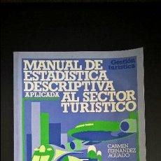 Libros de segunda mano de Ciencias: MANUAL DE ESTADISTICA DESCRIPTIVA APLICADA AL SECTOR TURISTICO. CARMEN FERNANDEZ AGUADO. SINTESIS. Lote 119107715