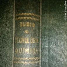 Libros de segunda mano de Ciencias: TECNOLOGÍA QUÍMICA. LAMBERTO A. RUBIO FELIPE. EDITORIAL TECNOS. AÑO 1949. CARTONÉ TELA. PÁGINAS 260.. Lote 119118486
