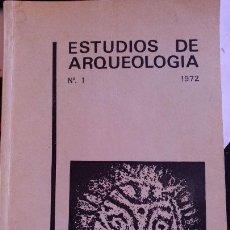 Libros de segunda mano: ESTUDIOS DE ARQUEOLOGIA. Nº 1 1972.. Lote 119166314