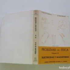 Libros de segunda mano de Ciencias: PROBLEMAS DE FÍSICA. VOLUMEN IV: ELECTRICIDAD Y MAGNETISMO. RM86110. Lote 119212547
