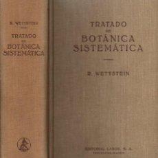 Libros de segunda mano: WETTSTEIN : TRATADO DE BOTÁNICA SISTEMÁTICA (LABOR, 1944) COMO NUEVO. Lote 119214431