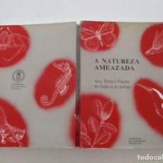 Libros de segunda mano: A NATUREZA AMEAZADA. XEA, FLORA E FAUNA DE GALICIA EN PERIGO. RM86123. Lote 119215467