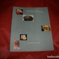 Libros de segunda mano: MINERALES Y ROCAS DE LA PROVINCIA DE MÁLAGA - JUAN CARLOS ROMERO SILVA. Lote 119288859