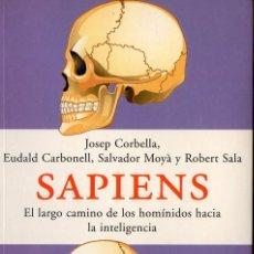 Libros de segunda mano: SAPIENS (JOSEP CORBELLA, EUDALD CARBONELL, SALVADOR MOYÂ Y ROBERT SALA). Lote 119302427