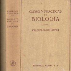 Libros de segunda mano: KRAEPELIN SCHAFFER : CURSO Y PRÁCTICAS DE BIOLOGÍA (LABOR, 1942). Lote 119319963