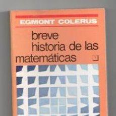 Libros de segunda mano de Ciencias: BREVE HISTORIA DE LAS MATEMÁTICAS, EGMONT COLERUS. Lote 175842018