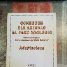 Libros de segunda mano: CONEGUEM ELS ANIMALS AL PARC ZOOLÒGIC. FITXES DE TREBALL PER A ALUMNES CICLE SUPERIOR. ADAPTACIONS. Lote 119555095