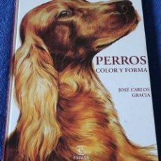 Libros de segunda mano: PERROS - COLOR Y FORMA - JOSE CARLOS GRACIA - ESPASA. Lote 119586079