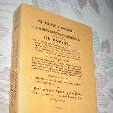 Livros em segunda mão: EL REINO MINERAL, O SEA LA MINERALOGIA EN GENERAL Y EN ESPAÑA-FACSIMIL REPRODUCE LA EDICIÓN DE 1832. Lote 291463033