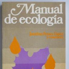 Libros de segunda mano: MANUAL DE ECOLOGÍA // FRANCO LÓPEZ Y COAUTORES // EDITORIAL TRILLAS // MEXICO 1985. Lote 119655019