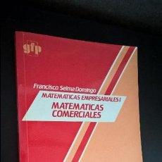 Libros de segunda mano de Ciencias: MATEMATICAS EMPRESARIALES I: MATEMATICAS COMERCIALES. ALHAMBRA 1985. . Lote 119657643