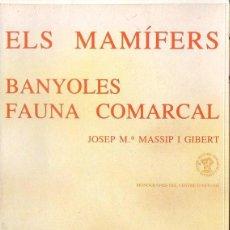 Libros de segunda mano: MASSIP I GIBERT : ELS MAMÍFERS - BANYOLES FAUNA COMARCAL (1967) EN CATALÁN - ILUSTRADO. Lote 119838647