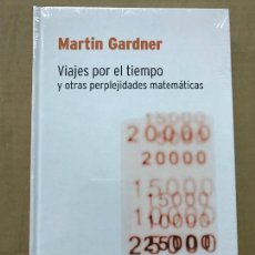 Libros de segunda mano de Ciencias: VIAJES POR EL TIEMPO Y OTRAS PERPLEJIDADES MATEMÁTICAS, MARTIN GARDNER . RBA DESAFÍOS MATEMÁTICOS. Lote 119933327