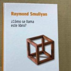 Libros de segunda mano de Ciencias: RAYMOND SMULLYAN. ¿COMO SE LLAMA ESTE LIBRO?. RBA DESAFÍOS MATEMÁTICOS, PRECINTADO. Lote 119935015