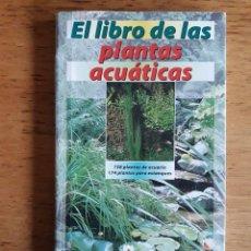 Libros de segunda mano: EL LIBRO DE LAS PLANTAS ACUÁTICAS / ENRIQUE DAUNER / EDIT. HISPANO EUROPEA / 1ª EDICIÓN 1999. Lote 119942507