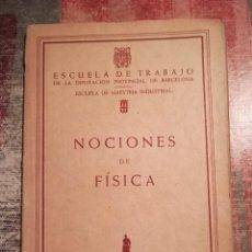 Libros de segunda mano de Ciencias: NOCIONES DE FÍSICA - ESCUELA DE TRABAJO DE LA DIPUTACIÓN PROVINCIAL DE BARCELONA - 1959. Lote 119987635