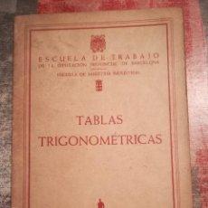 Libros de segunda mano de Ciencias: TABLAS TRIGONOMÉTRICAS - ESCUELA DE TRABAJO DE LA DIPUTACIÓN PROVINCIAL DE BARCELONA - 1959. Lote 119987963