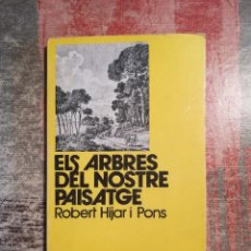 Libros de segunda mano: ELS ARBRES DEL NOSTRE PAISATGE - ROBERT HIJAR I PONS - 2ª EDICIÓ 1979. Lote 120105479