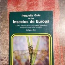 Libros de segunda mano: PEQUEÑA GUÍA DE LOS INSECTOS DE EUROPA - WOLFGANG DIERL - 1978. Lote 120105739