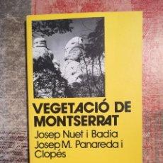 Libros de segunda mano: VEGETACIÓ DE MONTSERRAT - JOSEP NUET I BADIA / JOSEP M. PANAREDA I CLOPÉS - 1ª EDICIÓ 1980. Lote 120106415
