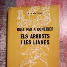 Libros de segunda mano: GUIA PER A CONÈIXER ELS ARBUSTS I LES LIANES - FRANCESC MASCLANS - 1980 - EN CATALÀ. Lote 120112519