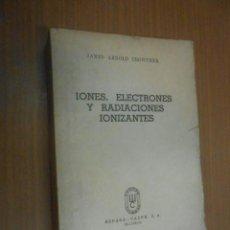JAMES ARNOLD CROWTHER IONES ELECTRONES Y RADIACIONES IONIZANTES MADRID 1947 ESPÀSA CALPE