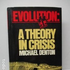 Libros de segunda mano: EVOLUTION: A THEORY IN CRISIS - MICHAEL DENTON (EN INGLES) MUY BUEN ESTADO. Lote 120364187
