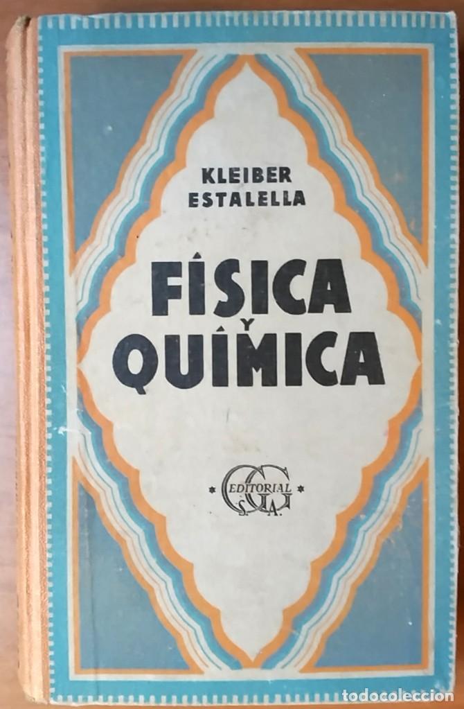 JUAN KLEIBER - JOSÉ ESTALELLA . COMPENDIO DE FÍSICA Y QUÍMICA (Libros de Segunda Mano - Ciencias, Manuales y Oficios - Física, Química y Matemáticas)