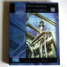 Libros de segunda mano de Ciencias: MECANICA DE FLUIDOS - ROBERT L. MOTT - CONTIENE UN CD CON PROGRAMAS. Lote 120594147