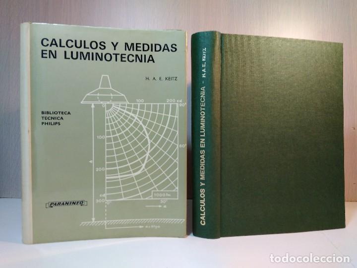 CÁLCULOS Y MEDIDAS EN LUMINOTECNIA, H. A. E. KEITZ. ED. PARANINFO, MADRID, 1974. ISBN 8428305765. (Libros de Segunda Mano - Ciencias, Manuales y Oficios - Física, Química y Matemáticas)