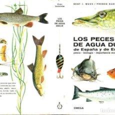 Libros de segunda mano: LOS PECES DE AGUA DULCE DE ESPAÑA Y DE EUROPA (OMEGA, 1970). Lote 120738615