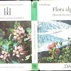 Libros de segunda mano: FLORA ALPINA - FLORES DE ALTA MONTAÑA (DAIMON, 1965). Lote 120738791