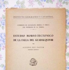 Libros de segunda mano: 1954 GEOGRAFÍA SISMOLOGÍA ESTUDIO MORFO - TECTÓNICO FALLA GUADALQUIVIR ALFONSO REY PASTOR. Lote 49264317