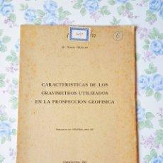 Libros de segunda mano: 1947 GUILLERMO SANS HUELIN - CARACTERÍSTICAS GRAVIMETROS USADOS PROSPECCIÓN GEOFÍSICA LIBRO. Lote 44369727